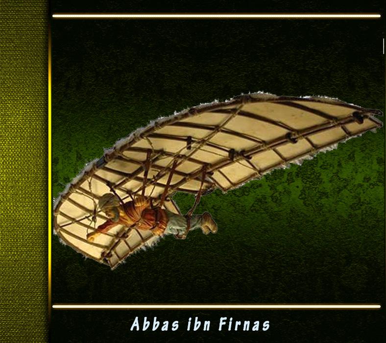 Abbas ibn Firnas - Uçan ilk insan