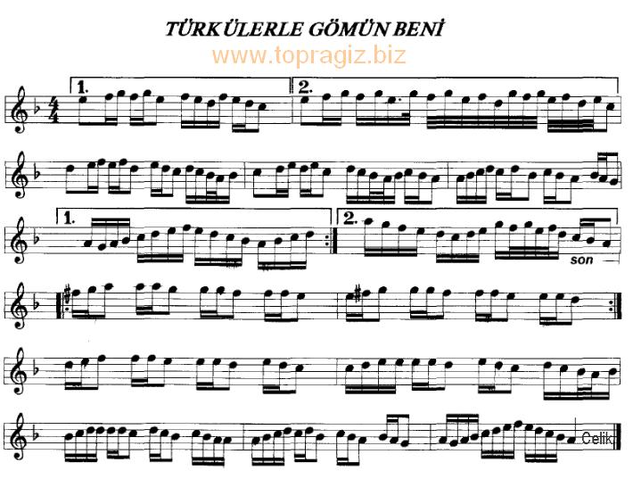 Türkülerle Gömün Beni Türküsünün söz ve Notaları