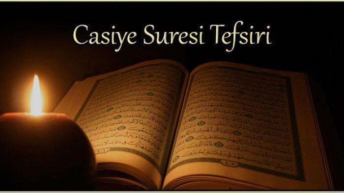 CÂSİYE Suresi Türkçe Okunuşu ve Tefsiri