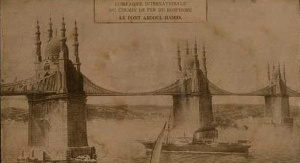Osmanlı'nın Boğaz Köprüsü ve Marmaray Projeleri