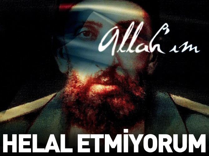 Abdulhamid Han 'ın duası - Helal  etmiyorum