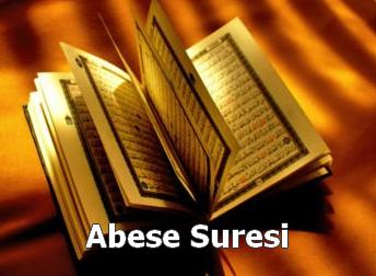 ABESE Suresi Latin Harfli Okunu�u ve T�rk�e Meali