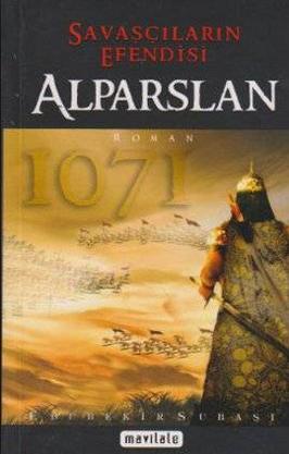 Savaşçıların Efendisi Alparslan - Ebubekir Subaşı