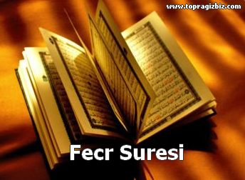 FECR Suresi Latin Harfli Okunuşu ve Türkçe Meali