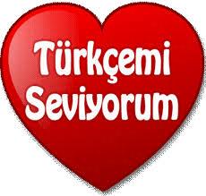 TÜRKÇE'Mİ SEVİYORUM...