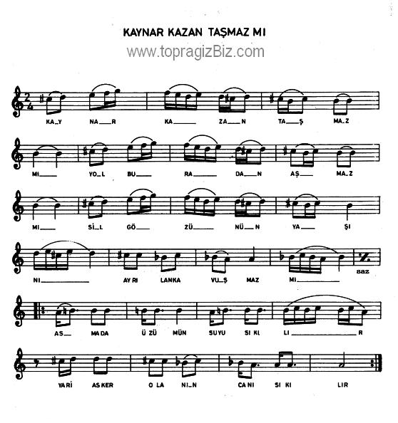 Kaynar Kazan Taşmaz Mı Türküsü Söz ve Notaları