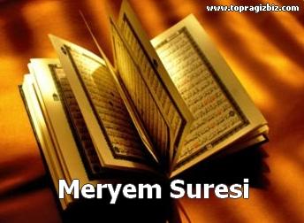 MERYEM Suresi Latin Harfli Okunuşu ve Türkçe Meali