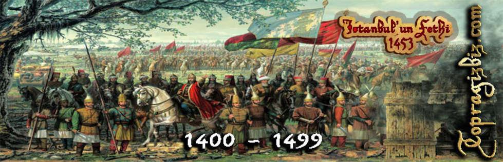 Osmanl� �mparatorlu�u Kronolojisi 1400 - 1499