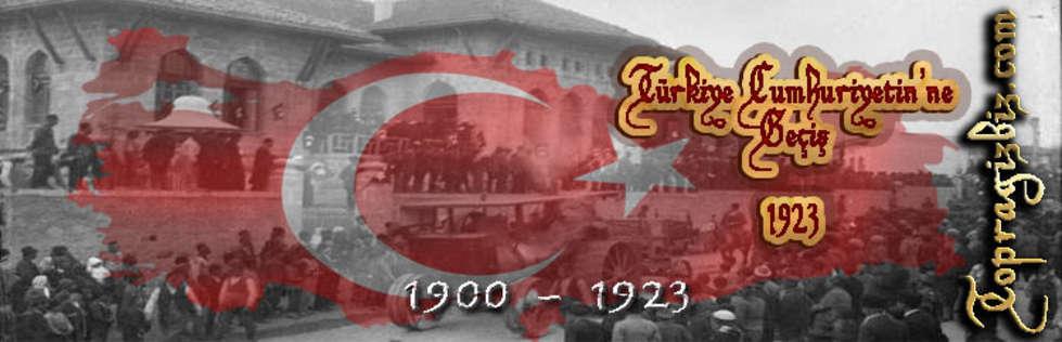 Osmanl� �mparatorlu�u Kronolojisi 1900 - 1923